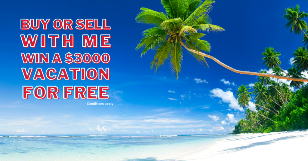 Buy or Sell With Me & Win a $3,000 Vacation for Free